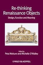 Télécharger le livre :  Re-thinking Renaissance Objects