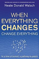 Télécharger le livre :  When Everything Changes, Change Everything