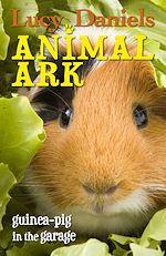 Télécharger le livre :  Animal Ark: Guinea-pig in the Garage