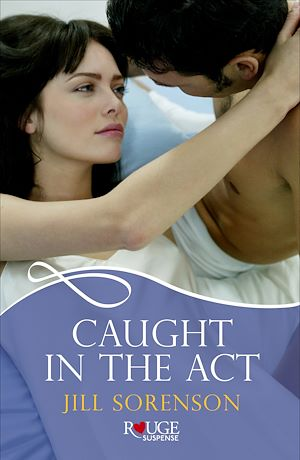 Téléchargez le livre :  Caught in the Act: A Rouge Romantic Suspense