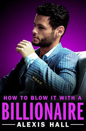 Téléchargez le livre :  How to Blow It with a Billionaire