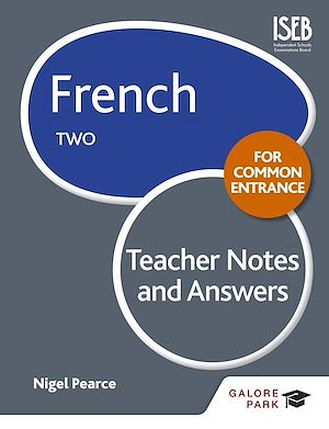 Téléchargez le livre :  French for Common Entrance Two Teacher Notes & Answers
