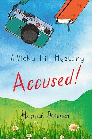 Téléchargez le livre :  A Vicky Hill Mystery: Accused!