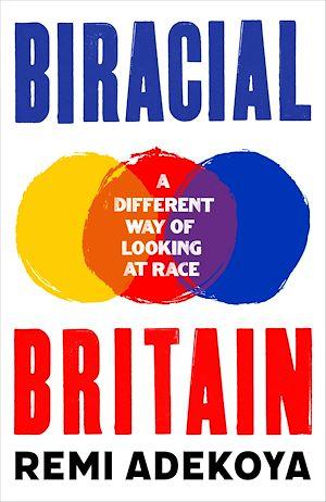 Téléchargez le livre :  Biracial Britain