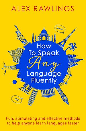 Téléchargez le livre :  How to Speak Any Language Fluently