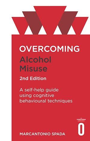 Téléchargez le livre :  Overcoming Alcohol Misuse, 2nd Edition