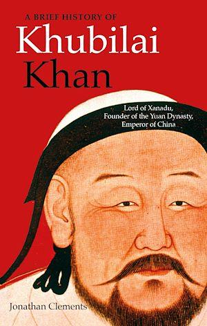 Téléchargez le livre :  A Brief History of Khubilai Khan