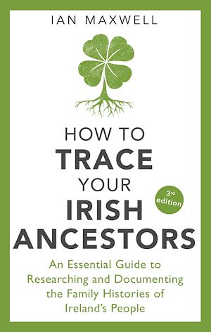 Téléchargez le livre :  How to Trace Your Irish Ancestors 3rd Edition