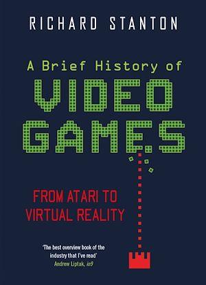 Téléchargez le livre :  A Brief History Of Video Games