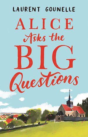 Téléchargez le livre :  Alice Asks the Big Questions