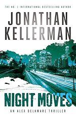 Télécharger le livre :  Night Moves (Alex Delaware series, Book 33)