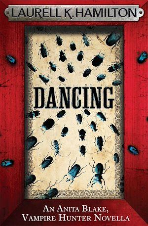 Téléchargez le livre :  Dancing (An Anita Blake, Vampire Hunter, eNovella)