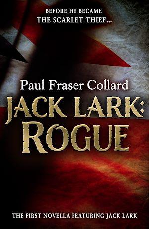Téléchargez le livre :  Jack Lark: Rogue (A Jack Lark Short Story)