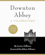 Télécharger le livre :  Downton Abbey - A Celebration