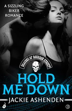 Hold Me Down Deacons Of Bourbon Street 3 A Sizzling Biker