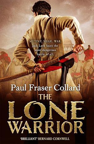 Téléchargez le livre :  The Lone Warrior (Jack Lark, Book 4)