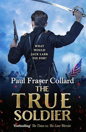 Téléchargez le livre :  The True Soldier (Jack Lark, Book 6)