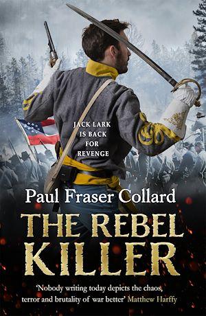 Téléchargez le livre :  The Rebel Killer (Jack Lark, Book 7)