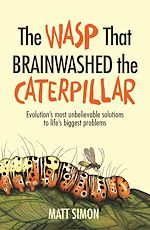 Télécharger le livre :  The Wasp That Brainwashed the Caterpillar