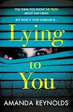 Télécharger le livre :  Lying To You