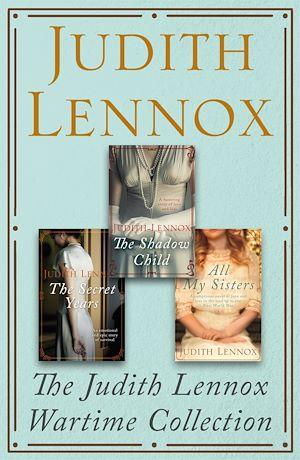 Téléchargez le livre :  The Judith Lennox Wartime Collection
