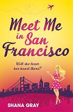Télécharger le livre :  Meet Me In San Francisco