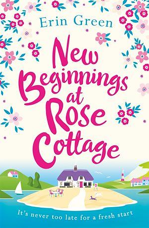 Téléchargez le livre :  New Beginnings at Rose Cottage