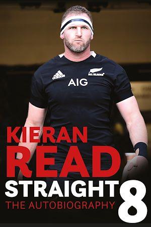 Téléchargez le livre :  Kieran Read - Straight 8: The Autobiography