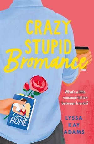Téléchargez le livre :  Crazy Stupid Bromance