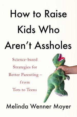 Téléchargez le livre :  How to Raise Kids Who Aren't Assholes