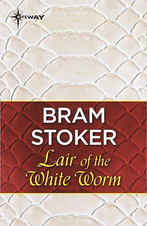 Téléchargez le livre :  Lair of the White Worm