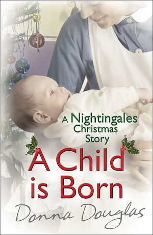 Téléchargez le livre :  A Child is Born: A Nightingales Christmas Story