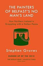 Télécharger le livre :  The Painters of Belfast's No Man's Land