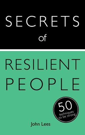 Téléchargez le livre :  Secrets of Resilient People