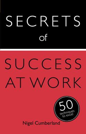 Téléchargez le livre :  Secrets of Success at Work