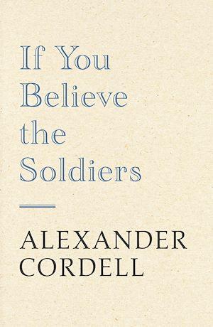 Téléchargez le livre :  If You Believe The Soldiers