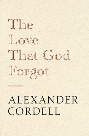 Téléchargez le livre :  The Love That God Forgot