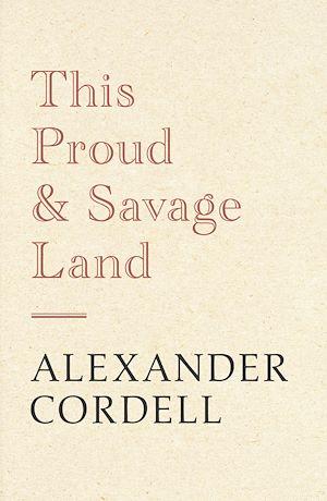 Téléchargez le livre :  This Proud and Savage Land