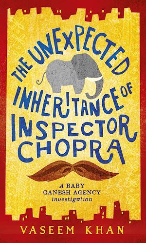 Téléchargez le livre :  The Unexpected Inheritance of Inspector Chopra