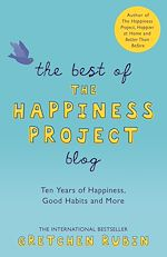 Télécharger le livre :  The Best of the Happiness Project Blog
