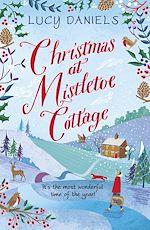 Télécharger le livre :  Christmas at Mistletoe Cottage: a heartwarming, feel-good Christmas romance