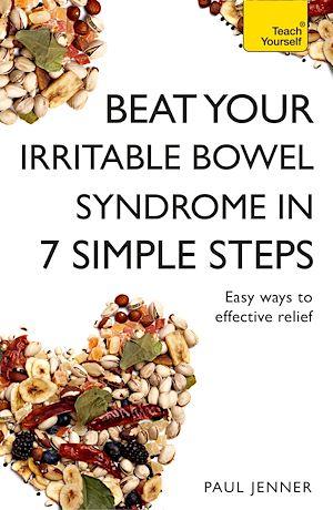 Téléchargez le livre :  Beat Your Irritable Bowel Syndrome (IBS) in 7 Simple Steps