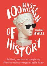 Télécharger le livre :  100 Nasty Women of History