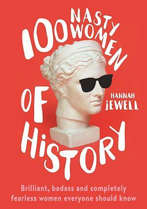 Téléchargez le livre :  100 Nasty Women of History