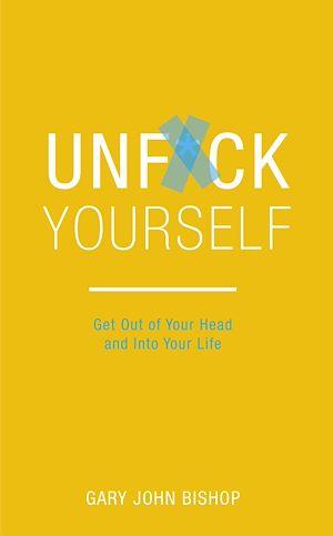 Téléchargez le livre :  Unf*ck Yourself