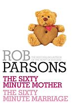 Télécharger le livre :  Rob Parsons: The Sixty Minute Mother, The Sixty Minute Marriage
