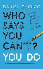 Télécharger le livre :  Who Says You Can't? You Do