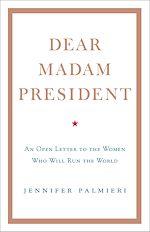 Télécharger le livre :  Dear Madam President