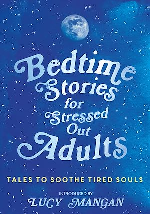 Téléchargez le livre :  Bedtime Stories for Stressed Out Adults