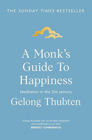 Téléchargez le livre :  A Monk's Guide to Happiness